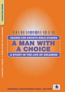 Man With a Choice (Geared For Growth Characters Series)