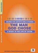 The Man God Chose (Geared For Growth Characters Series)