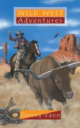 Wild West Adventures (Adventures Series) Paperback
