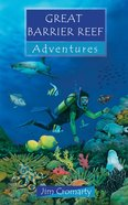 Great Barrier Reef Adventures (Adventures Series)