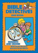 Noughts and Crosses (Reproducible) (Bible Detectives Series) Paperback