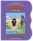 Naaman the Soldier (Famous Bible Stories Series) Board Book