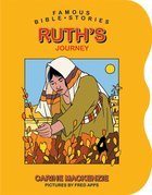 Ruth's Journey (Famous Bible Stories Series) Board Book