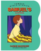 Samuel's Surprise (Famous Bible Stories Series) Board Book