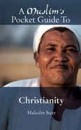 A Muslim's Pocket Guide to Christianity (A Christian's Pocket Guide Series) Mass Market