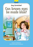 Amy Carmichael - Can Brown Eyes Be Made Blue? (Little Lights Biography Series) Hardback