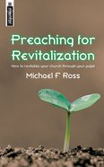 Preaching For Revitalization Paperback