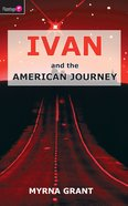 And the American Journey (#06 in Ivan Series)