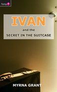 And the Secret in the Suitcase (#05 in Ivan Series) Paperback