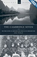 The History Makers: Cambridge Seven (Historymakers Series)