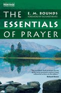 The Essentials of Prayer (Christian Heritage Series) Paperback