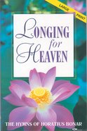 Longing For Heaven (Large Print Music Book) Paperback