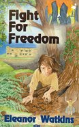 Fight For Freedom (Tales Out Of Time Series) Paperback
