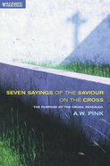 Seven Sayings of the Saviour on the Cross (Christian Heritage Series) Paperback