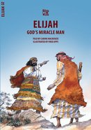 Elijah, God's Miracle Man (Bible Wise Series) Paperback