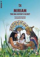 Miriam, the Big Sister's Secret (Bible Wise Series) Paperback
