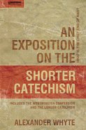 An Exposition on the Shorter Catechism (Christian Heritage Series) Hardback