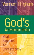 God's Workmanship: What Happens to Christians? Paperback