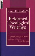 Reformed Theological Writings Paperback