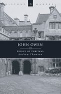 History Makers: John Owen (Historymakers Series) Paperback
