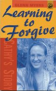 Learning to Forgive: Cathy's Story Paperback