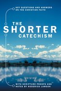 The Shorter Catechism Paperback