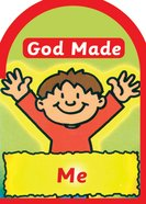 God Made Me (God Made Series) Board Book