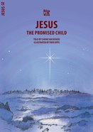 Jesus, the Promised Child (Bible Wise Series)