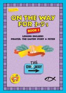 Prayer, Easter & Peter (On The Way Series) Paperback