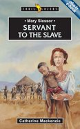 Mary Slessor - Servant to the Slave (Trail Blazers Series) Paperback