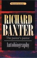 Richard Baxter (Historymakers Series) Paperback