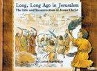 Long, Long Ago in Jerusalem
