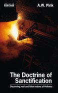 The Doctrine of Sanctification (Christian Heritage Series) Paperback