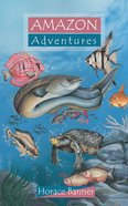 Amazon Adventures (Adventures Series) Paperback