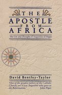 The Apostle From Africa: Life and Thought of Augustine of Hippo Paperback
