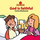 God is Faithful (Learn About God Series) Board Book