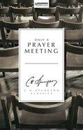 Only a Prayer Meeting Hardback