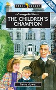 George Muller - the Children's Champion (Trail Blazers Series) Mass Market