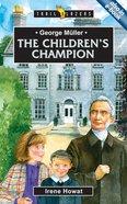 George Muller - the Children's Champion (Trail Blazers Series)