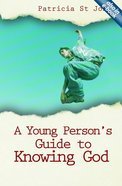 A Young Person's Guide to Knowing God Paperback