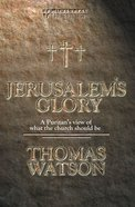 Jerusalem's Glory (Christian Heritage Series)