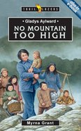Gladys Aylward - No Mountain Too High (Trail Blazers Series) Paperback