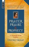 Prayer, Praise and Prophecy Hardback