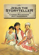Jesus the Storyteller (Bible Alive Series) Paperback