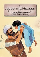 Jesus the Healer (Bible Alive Series) Paperback