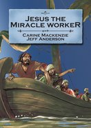 Jesus the Miracle Worker (Bible Alive Series) Paperback