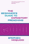 The Beginner's Guide to Expository Preaching Paperback