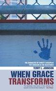 When Grace Transforms Paperback