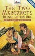 The Two Margarets: Danger on the Hill (Torchbearers Series) Mass Market