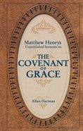 Matthew Henry's Sermons on the Covenant of Grace Hardback